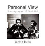 Personal View : Photographs 1978-1986 - Janine Burke