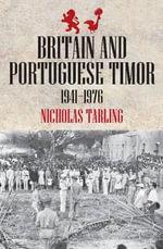 Britain and Portuguese East Timor - Nicholas Tarling