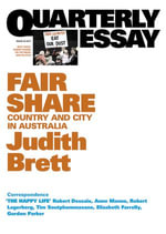 Quarterly Essay 42 Fair Share : Country and City in Australia - Judith Brett