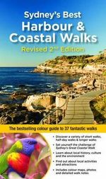 Sydney's Best Harbour and Coastal Walks : The Bestselling Guide to 37 Fantastic Walks - Katrina O'Brien