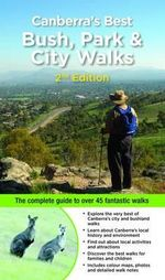Canberra's Best Bush, Park & City Walks : 2nd Edition - Marion Stuart