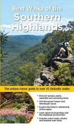 Best Walks of the Southern Highlands : BUSINESS + PUBLISHNG - Gillian Souter