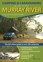 Camping and Caravanning Guide to the Murray River : The Full Colour Guide to Over 290 Campsites Along the Murray River - Craig Lewis