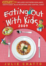 Eating Out with Kids in Sydney 2009 - Julie Chatto