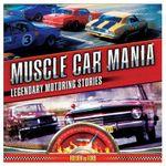 Muscle Car Mania : Legendary Australian Motoring Stories