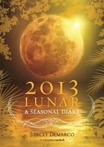 2013 Lunar and Seasonal Diary - Stacey Demarco