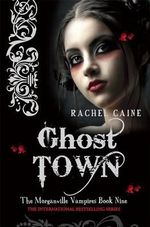Ghost Town : The Morganville Vampires : Book 9 - Rachel Caine