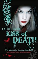 Kiss of Death : The Morganville Vampires : Book 8 - Rachel Caine