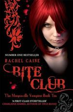 Bite Club : The Morganville Vampires : Book 10 - Rachel Caine