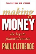 Making Money : The Keys to Financial Success - Paul Clitheroe