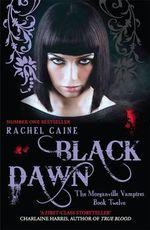 Black Dawn : The Morganville Vampires : Book 12 - Rachel Caine 