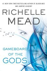 Gameboard of the Gods : Age of X Series : Book 1 - Richelle Mead