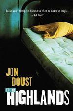 To the Highlands - Jon Doust