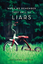 When We Remember, They Call Us Liars - Suzanne Covich