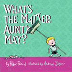What's the Matter Aunty May? - Peter Friend