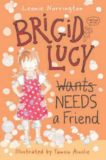 Brigid Lucy Needs a Friend - Leonie Norrington