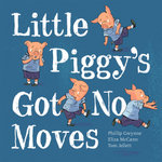 Piggy's Got No Moves - Phillip Gwynne