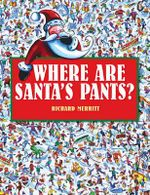 Where are Santa's Pants? - Richard Merritt