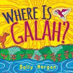Where is Galah? - Sally Morgan