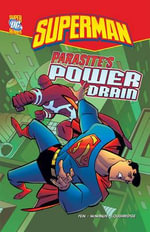 DC Super Heroes : Parasite S Power Drain - DC Super Heroes: Superman