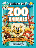 Cartoon Chef Zoo Animals : Learn to Draw and Cook - D. Knight
