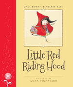 Once Upon a Timeless Tale : Little Red Riding Hood - Anna Pignataro