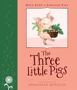 Three Little Pigs : Once Upon a Timeless Tale - Margrete Lamond