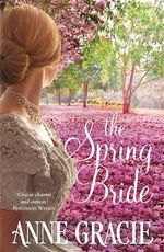 The Spring Bride : The Chance Sisters Series : Book 3 - Anne Gracie