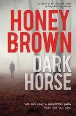 Dark Horse - Honey Brown