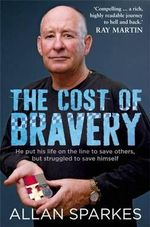 The Cost of Bravery - Allan Sparkes 