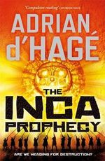 The Inca Prophecy - Adrian D'Hage