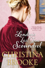 London's Last True Scoundrel - Christina Brooke