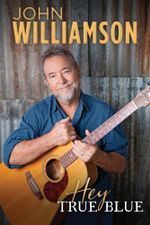 Hey, True Blue - Order your signed copy now!* - John Williamson