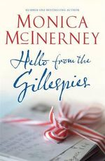 Hello from the Gillespies :  Order Now For Your Chance to Win!*  - Monica McInerney