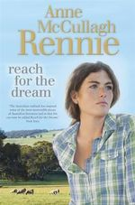 Reach for the Dream - Anne Rennie McCullagh