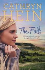 The Falls : Pre-order Your Signed Copy!* - Cathryn Hein
