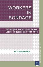 Workers in Bondage - Kay Saunders