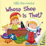 Whose Shoe is That? : Little Discoveries Series - Chris Embleton-Hall