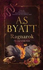 Ragnarok - A. S. Byatt