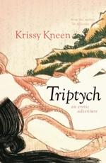 Triptych, An Erotic Adventure : 3 Stories in 1 - Krissy Kneen