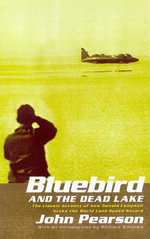 Bluebird & the Dead Lake - John Pearson