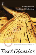 The Idea of Perfection : Text Classics - Kate Grenville