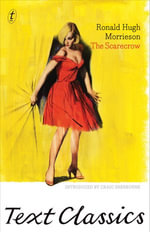 The Scarecrow : Text Classics - Ronald Hugh Morrieson