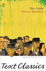 They're a Weird Mob : Text Classics - Nino Culotta