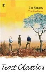 The Explorers : Text Classics - Tim Flannery
