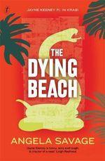 The Dying Beach : Jayne Keeney PI in Krabi - Angela Savage