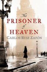 The Prisoner of Heaven - Carlos Ruiz Zafon