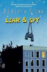 Liar and Spy - Rebecca Stead
