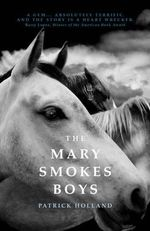 The Mary Smokes Boys - Patrick Holland