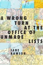 A Wrong Turn at the Office of Unmade Lists - Jane Rawson